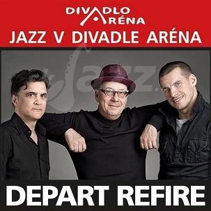 BA: Divadlo Aréna – Depart Refire !!!