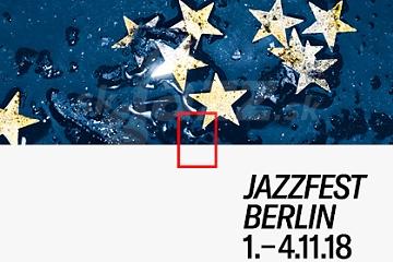 Jazz Fest Berlin 2018 !!!