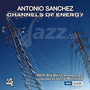 CD Antonio Sánchez – Channels Of Energy