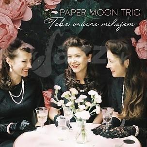 CD Paper Moon Trio – Teba vrúcne milujem