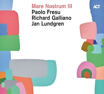CD Paolo Fresu – Richard Galliano – Jan Lundgren: Mare Nostrum III