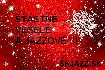 Šťastné, veselé a jazzové všetkým !!!