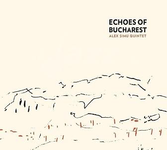 CD Alex Simu Quintet – Echoes of Bucharest