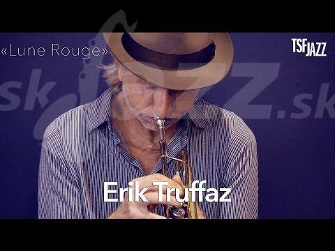 Francúzsko – Erik Truffaz !!!