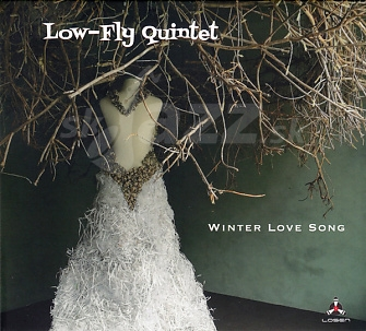 CD Low-Fly Quintet – Winter Love Song