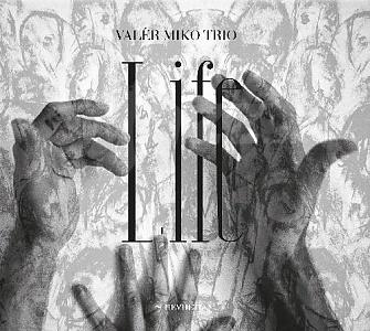 CD Valér Miko Trio – Life