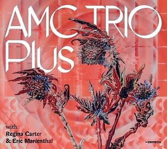 CD AMC Trio Plus with Regina Carter & Eric Marienthal
