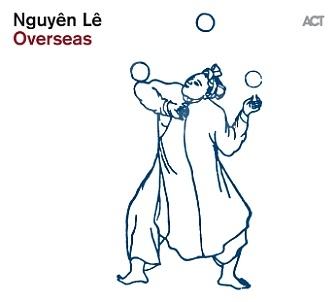 CD Nguyên Lê – Overseas