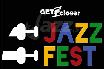 Get Closer Jazz Fest 2020 Budapešť !!!