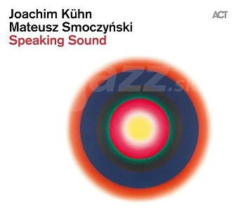 CD Joachim Kühn & Mateusz Smoczyński – Speaking Sound