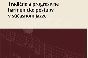 Miroslav Zahradník - Tradičné a progresívne harmonické postupy vsúčasnom jazze