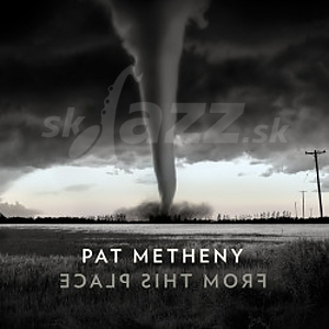 CD Pat Metheny – From This Place