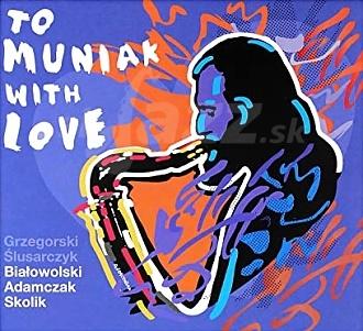 CD Tomasz Grzegorski / Marcin Ślusarczyk - To Muniak with Love