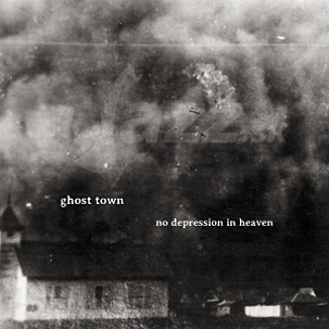 Ghost Town – No depression in heaven
