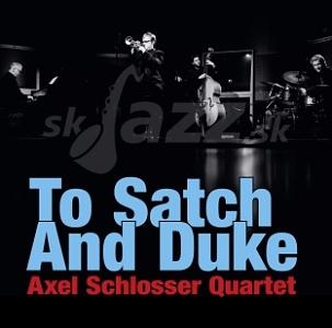CD Axel Schlosser Quartet - To Satch and Duke
