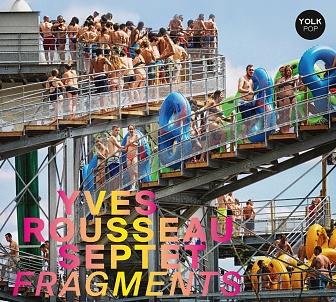 CD  Yves Rousseau Septet – Fragments