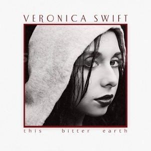 CD Veronica Swift – This Bitter Earth