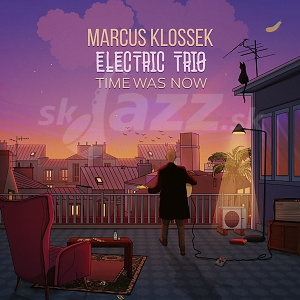 CD Marcus Klossek Electric Trio - Time Was Now