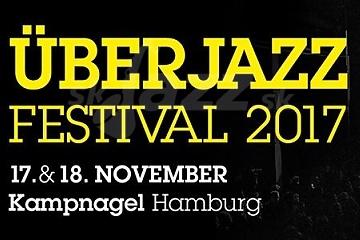 8. Überjazz Festival 2017 v Hamburgu !!!