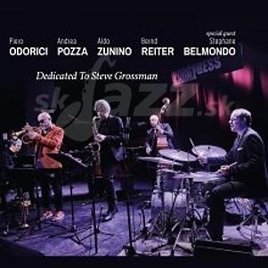 CD Odorici - Pozza - Zunino - Reiter - Belmondo: Dedicated to Steve Grossman