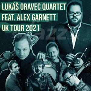 UK Tour Lukáš Oravec Quartet feat Alex Garnett 2021 !!!