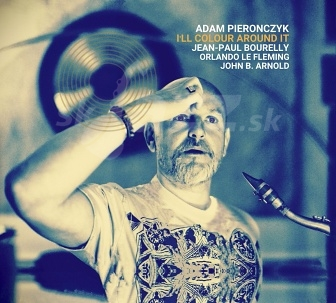 CD  Adam Pieronczyk – I´ll Colour Around It