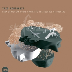 CD Trió Kontraszt - From Dyonisian Sound Sparks to the Silence of Passing