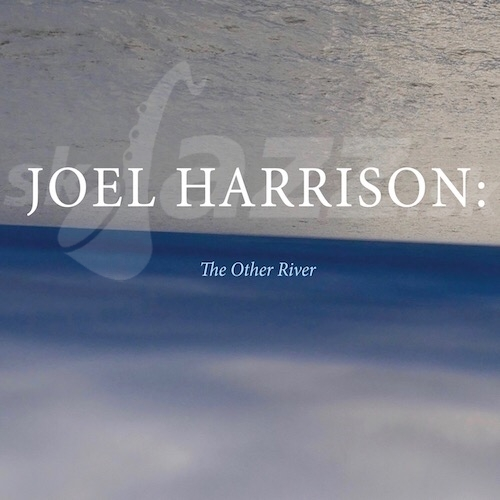 CD Joel Harrison – The Other River