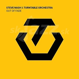 CD Steve Nash & Turntable Orchestra – Out of Fade
