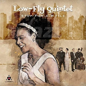 CD Low-Fly Quintet – Stop For a While