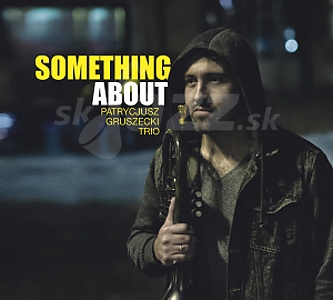 CD Patrycjusz Gruszecki – Something About