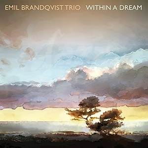 CD Emil Brandqvist Trio – Within ADream